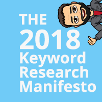 The 2018 Keyword Research Manifesto